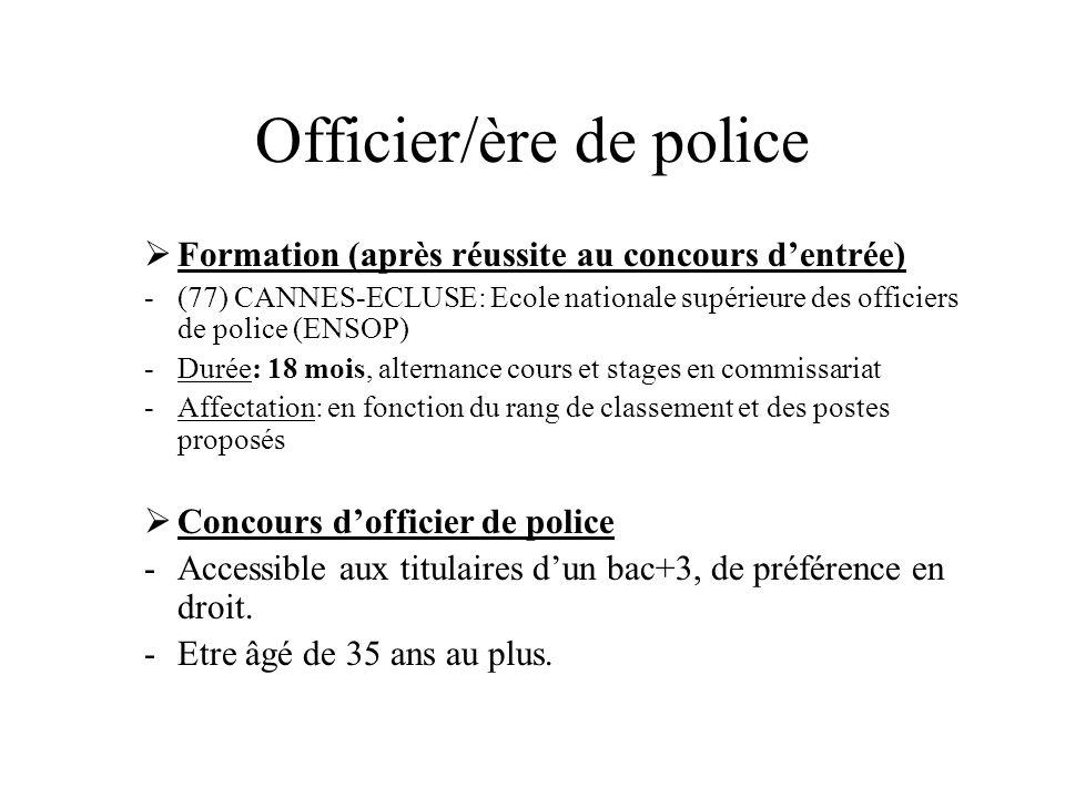 Officier/ère de police Formation (après réussite au concours dentrée) -(77) CANNES-ECLUSE: Ecole nationale supérieure des officiers de police (ENSOP)