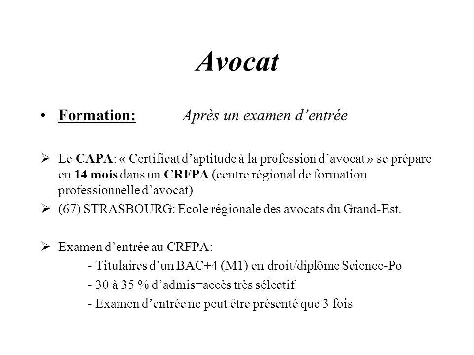 Avocat Formation:Après un examen dentrée Le CAPA: « Certificat daptitude à la profession davocat » se prépare en 14 mois dans un CRFPA (centre régiona
