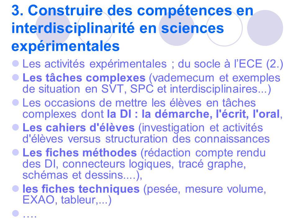 3. Construire des compétences en interdisciplinarité en sciences expérimentales Les activités expérimentales ; du socle à lECE (2.) Les tâches complex