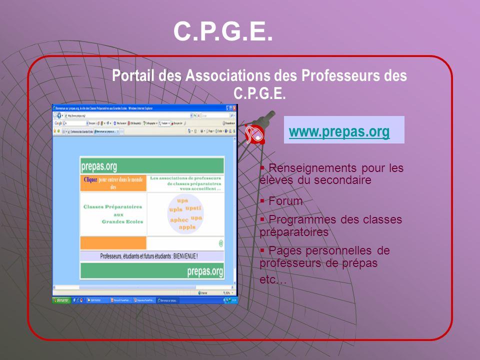 Portail des Associations des Professeurs des C.P.G.E. C.P.G.E. 1/3 Renseignements pour les élèves du secondaire Forum Programmes des classes préparato