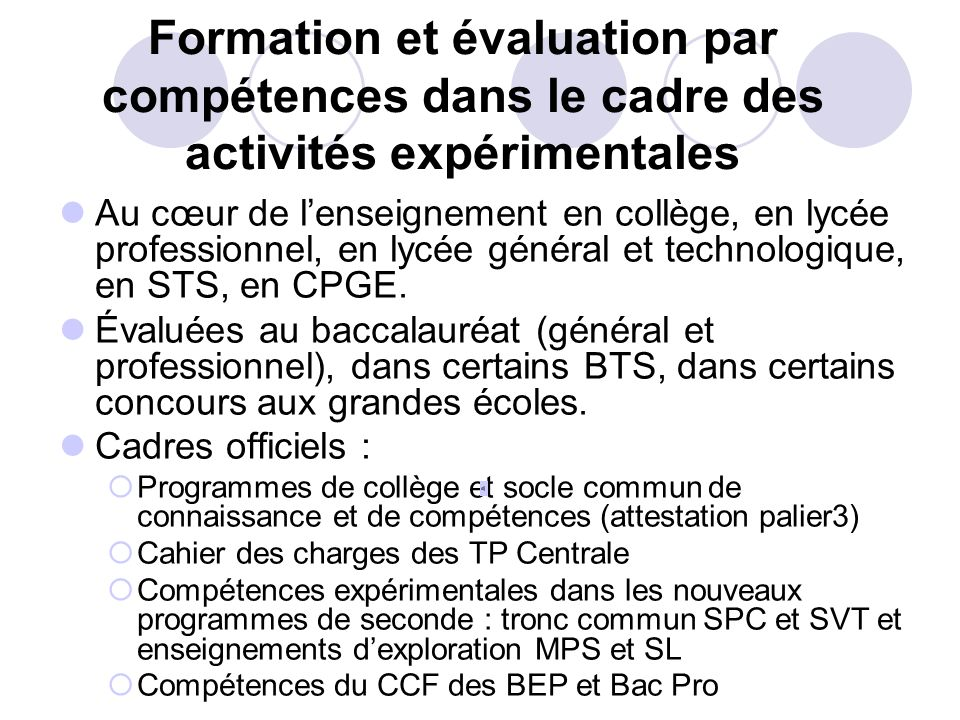 Un exemple: les compétences travaillées et évaluées dans le cadre des activités expérimentales Du collège à bac+2…