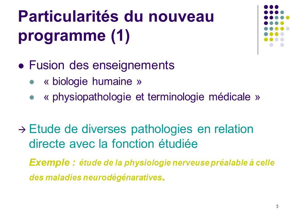5 Particularités du nouveau programme (1) Fusion des enseignements « biologie humaine » « physiopathologie et terminologie médicale » Etude de diverse