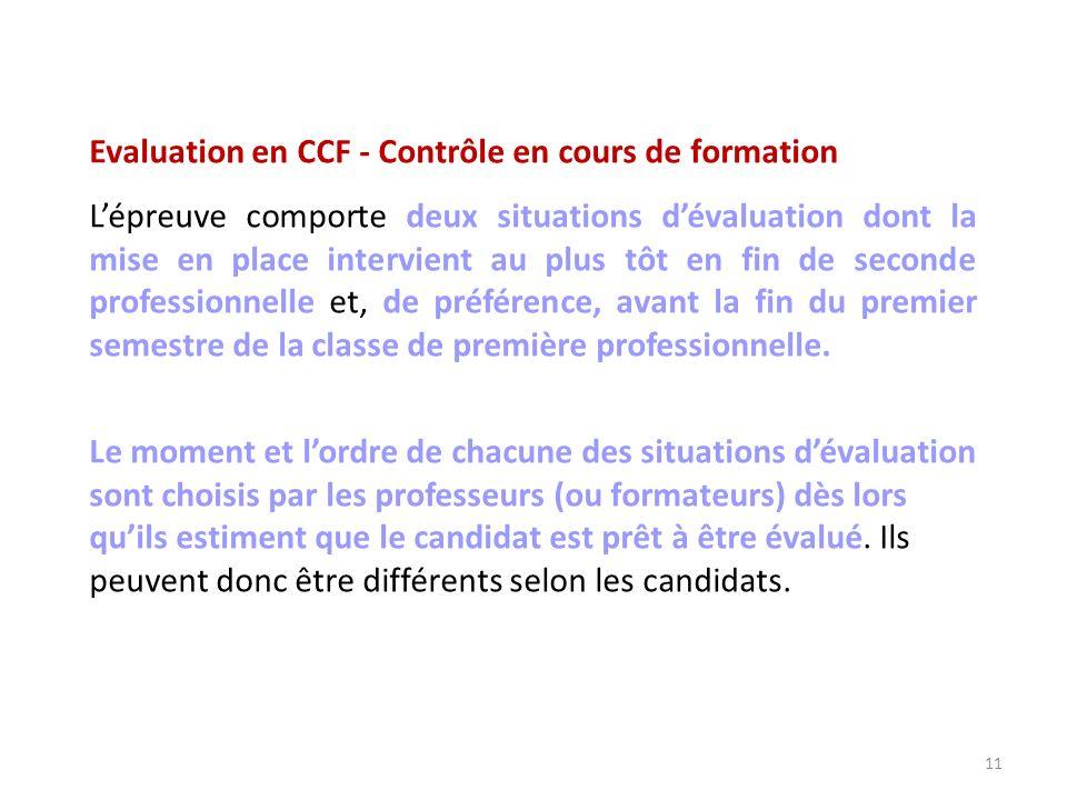 Evaluation en CCF - Contrôle en cours de formation Lépreuve comporte deux situations dévaluation dont la mise en place intervient au plus tôt en fin d