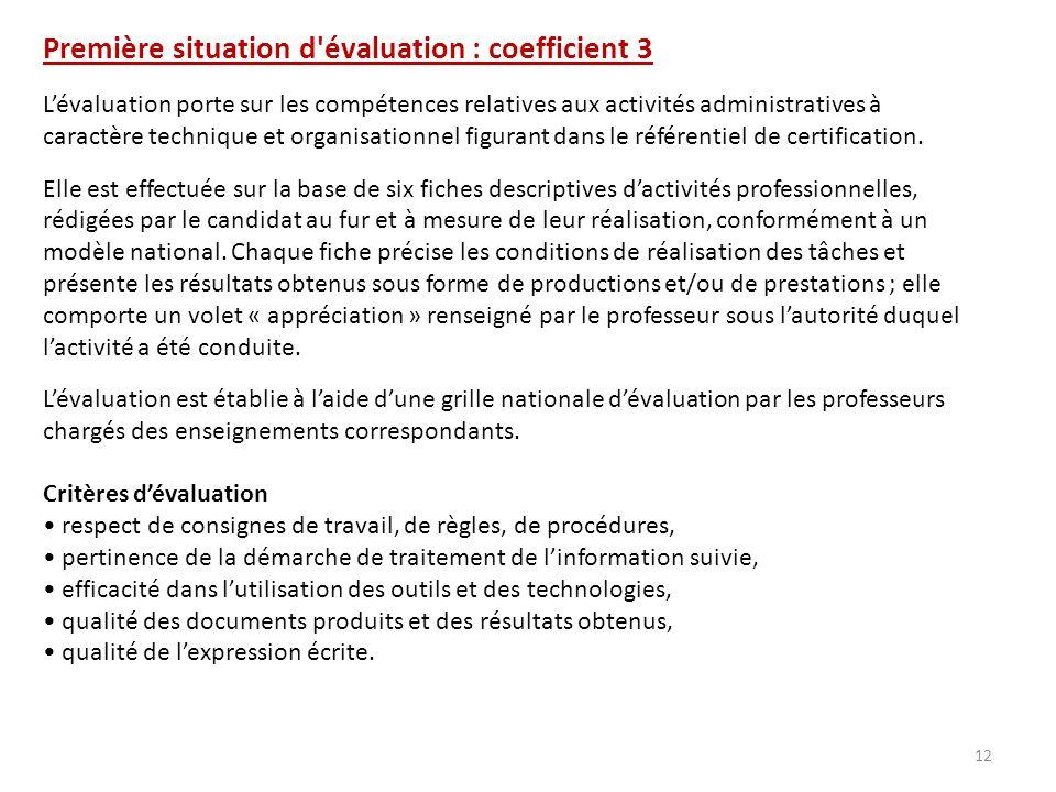 Première situation d'évaluation : coefficient 3 Lévaluation porte sur les compétences relatives aux activités administratives à caractère technique et