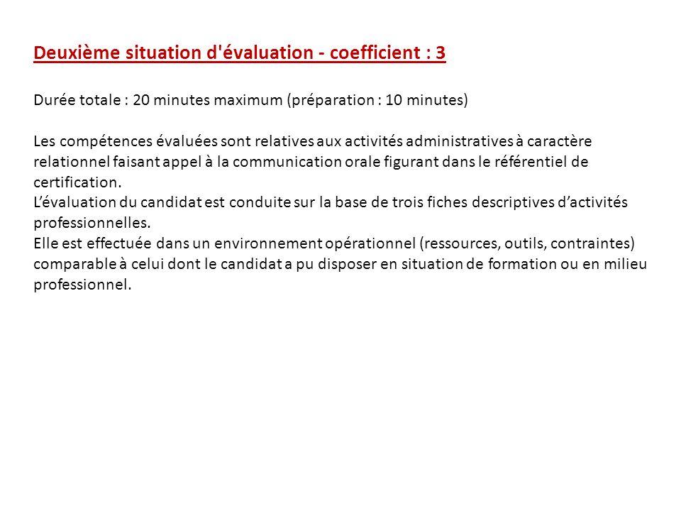 Deuxième situation d'évaluation - coefficient : 3 Durée totale : 20 minutes maximum (préparation : 10 minutes) Les compétences évaluées sont relatives