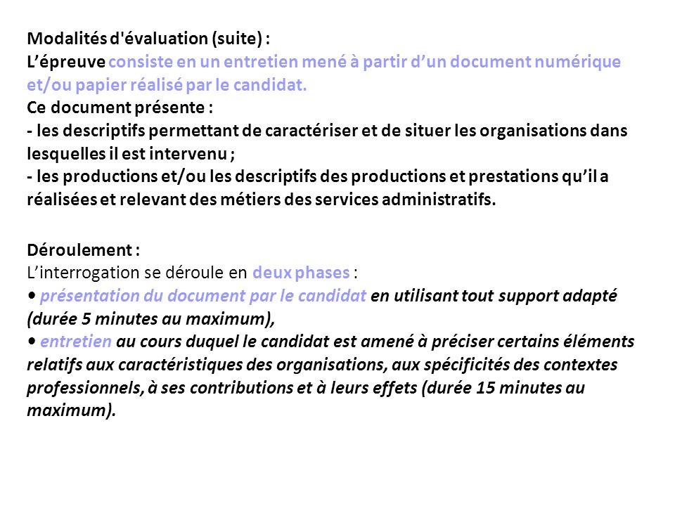 Modalités d'évaluation (suite) : Lépreuve consiste en un entretien mené à partir dun document numérique et/ou papier réalisé par le candidat. Ce docum