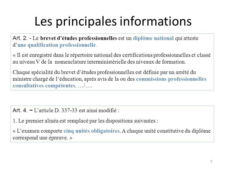 Art. 2. - Le brevet détudes professionnelles est un diplôme national qui atteste dune qualification professionnelle. « Il est enregistré dans le réper