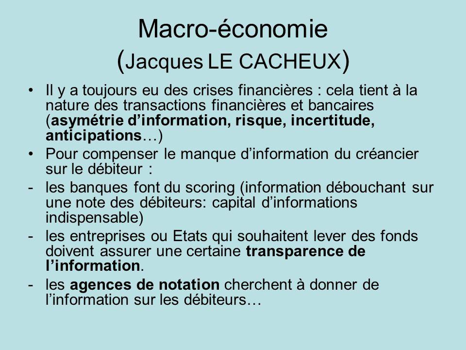 Macro-économie ( Jacques LE CACHEUX ) Il y a toujours eu des crises financières : cela tient à la nature des transactions financières et bancaires (as