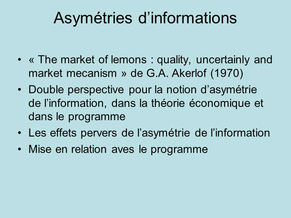 Asymétries dinformations « The market of lemons : quality, uncertainly and market mecanism » de G.A.