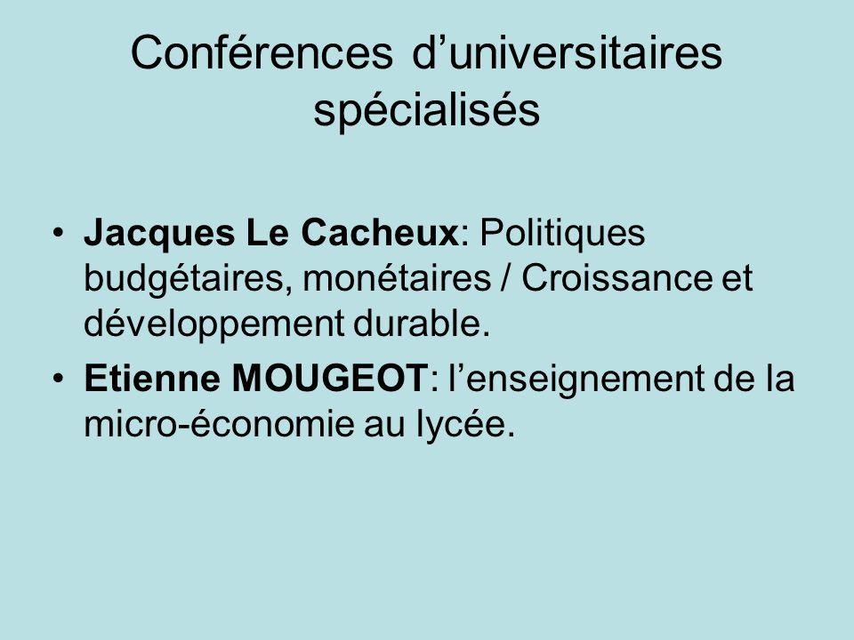 Conférences duniversitaires spécialisés Jacques Le Cacheux: Politiques budgétaires, monétaires / Croissance et développement durable. Etienne MOUGEOT: