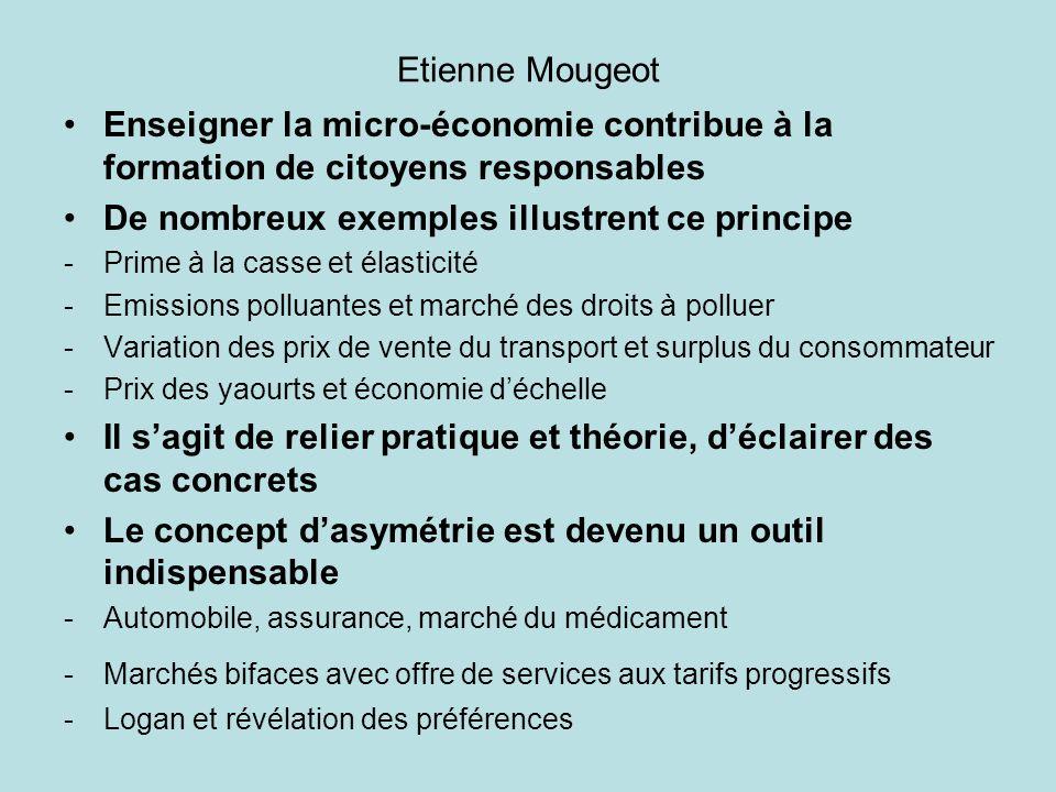 Etienne Mougeot Enseigner la micro-économie contribue à la formation de citoyens responsables De nombreux exemples illustrent ce principe -Prime à la