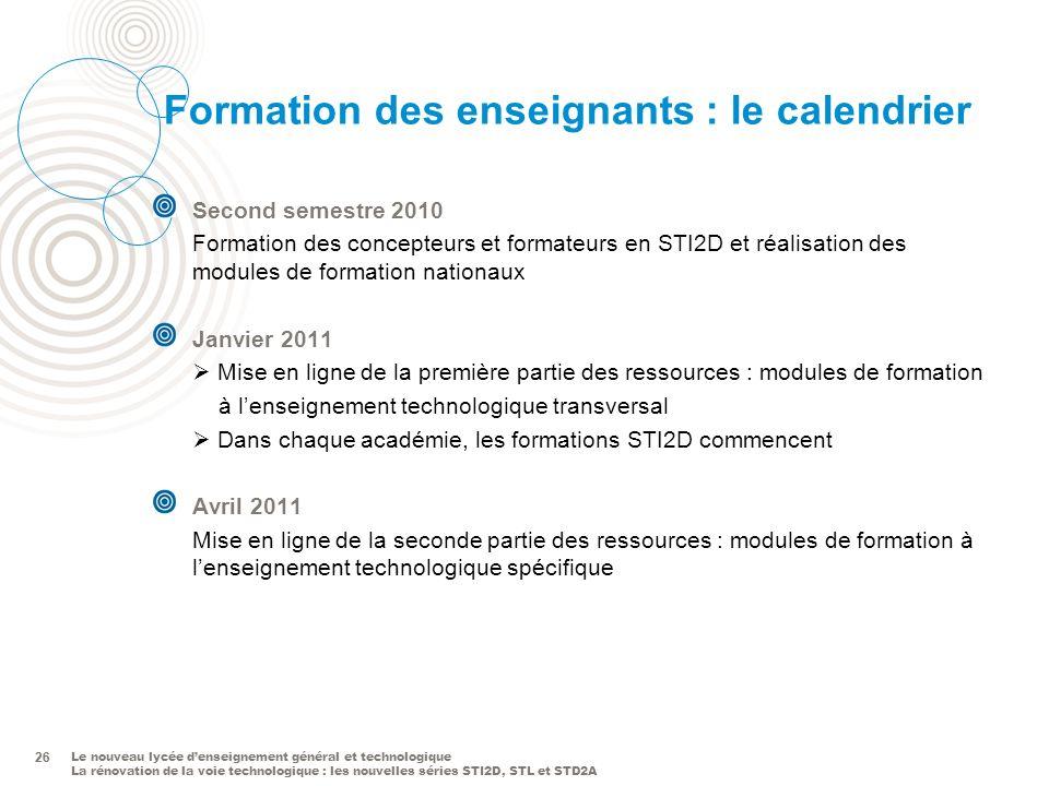 Le nouveau lycée denseignement général et technologique La rénovation de la voie technologique : les nouvelles séries STI2D, STL et STD2A 26 Formation
