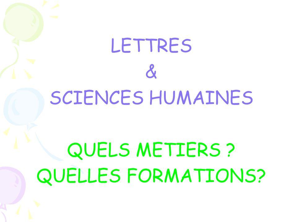 LETTRES & SCIENCES HUMAINES QUELS METIERS ? QUELLES FORMATIONS?
