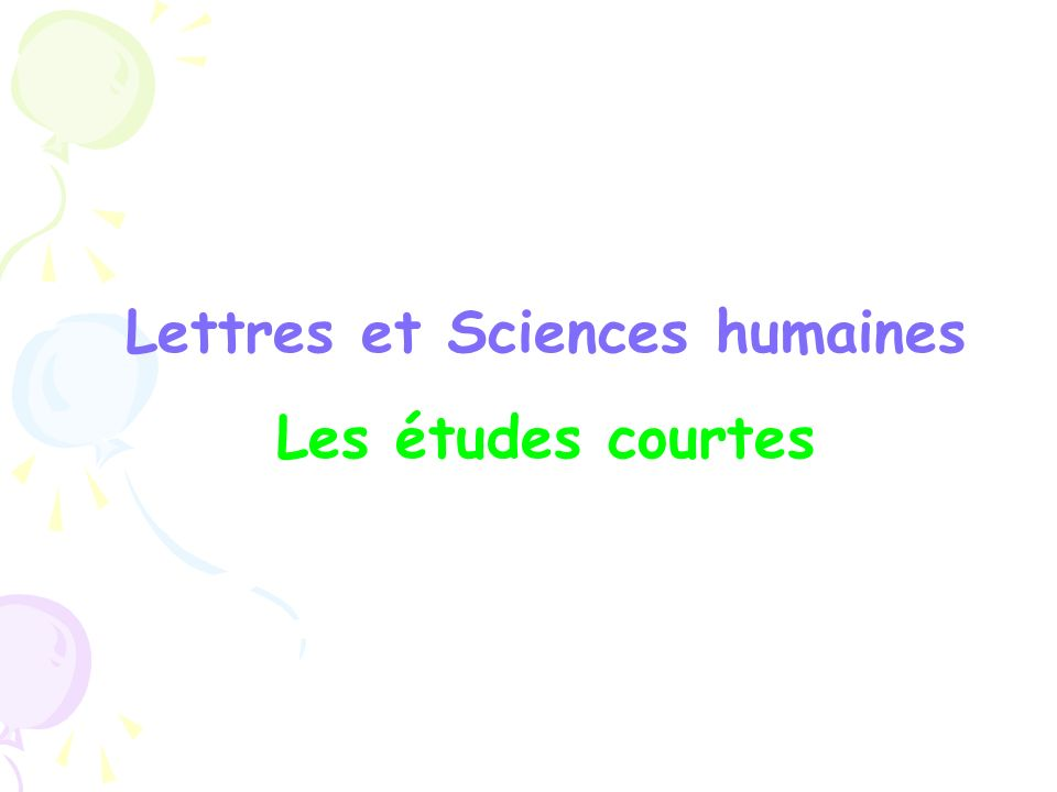 Lettres et Sciences humaines Les études courtes