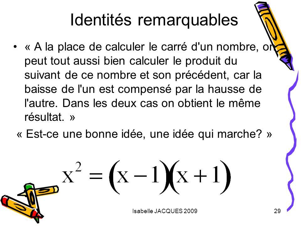 Isabelle JACQUES 200929 « A la place de calculer le carré d'un nombre, on peut tout aussi bien calculer le produit du suivant de ce nombre et son préc