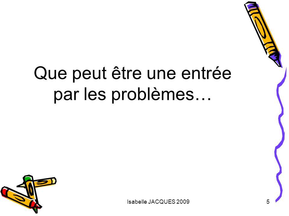 Isabelle JACQUES 20095 Que peut être une entrée par les problèmes…