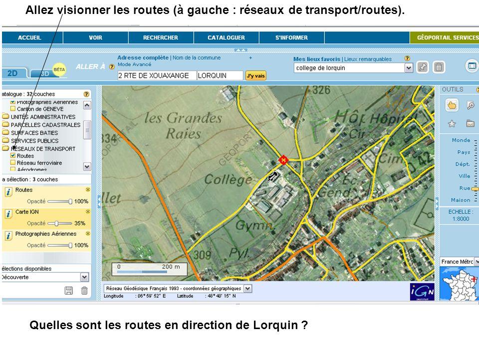Allez visionner les routes (à gauche : réseaux de transport/routes). Quelles sont les routes en direction de Lorquin ?