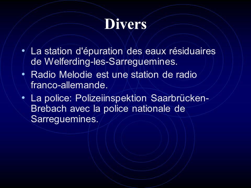 Divers La station d'épuration des eaux résiduaires de Welferding-les-Sarreguemines. Radio Melodie est une station de radio franco-allemande. La police
