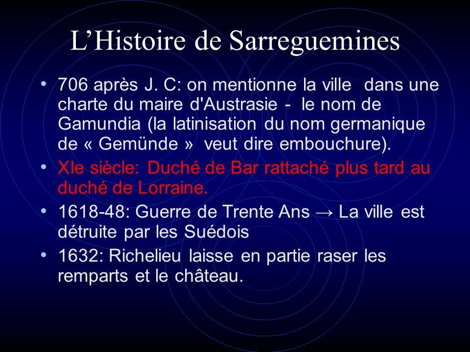 LHistoire de Sarreguemines 706 après J. C: on mentionne la ville dans une charte du maire d'Austrasie - le nom de Gamundia (la latinisation du nom ger