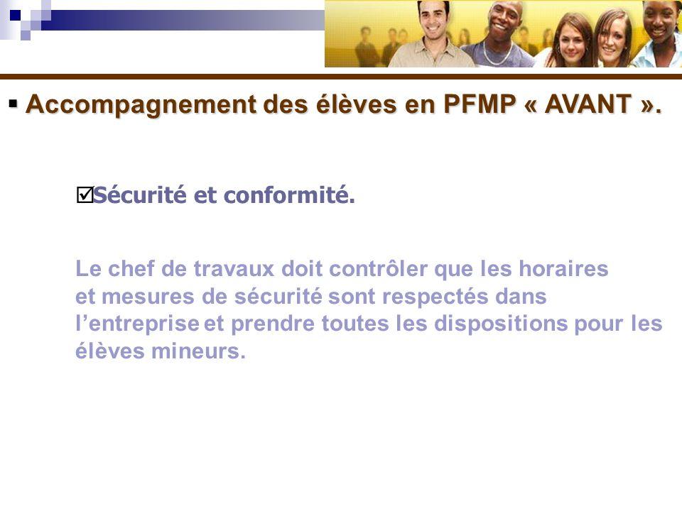 Accompagnement des élèves en PFMP « AVANT ». Accompagnement des élèves en PFMP « AVANT ». Sécurité et conformité. Le chef de travaux doit contrôler qu
