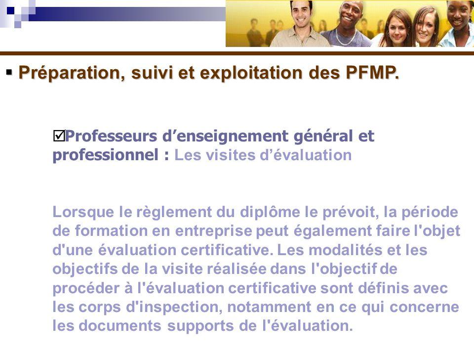 Préparation, suivi et exploitation des PFMP. Préparation, suivi et exploitation des PFMP. Professeurs denseignement général et professionnel : Les vis