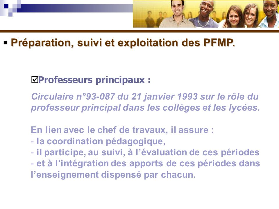 Préparation, suivi et exploitation des PFMP. Préparation, suivi et exploitation des PFMP. Professeurs principaux : Circulaire n°93-087 du 21 janvier 1