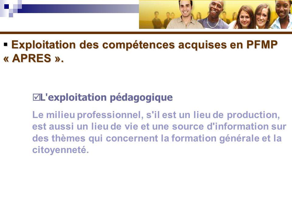 Exploitation des compétences acquises en PFMP « APRES ». Exploitation des compétences acquises en PFMP « APRES ». L'exploitation pédagogique Le milieu
