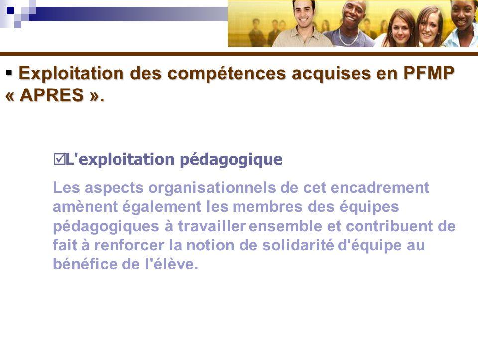 Exploitation des compétences acquises en PFMP « APRES ». Exploitation des compétences acquises en PFMP « APRES ». L'exploitation pédagogique Les aspec