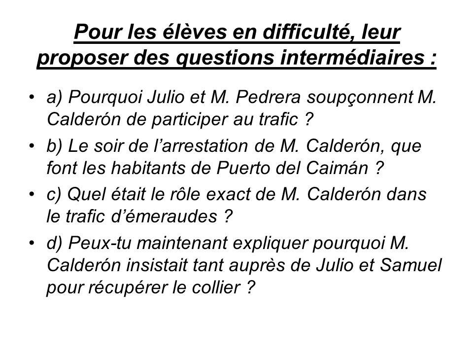 Pour les élèves en difficulté, leur proposer des questions intermédiaires : a) Pourquoi Julio et M.