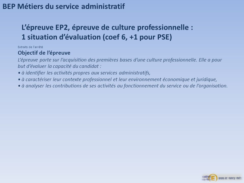 BEP Métiers du service administratif Lépreuve EP2, épreuve de culture professionnelle : 1 situation dévaluation (coef 6, +1 pour PSE) Extraits de larr