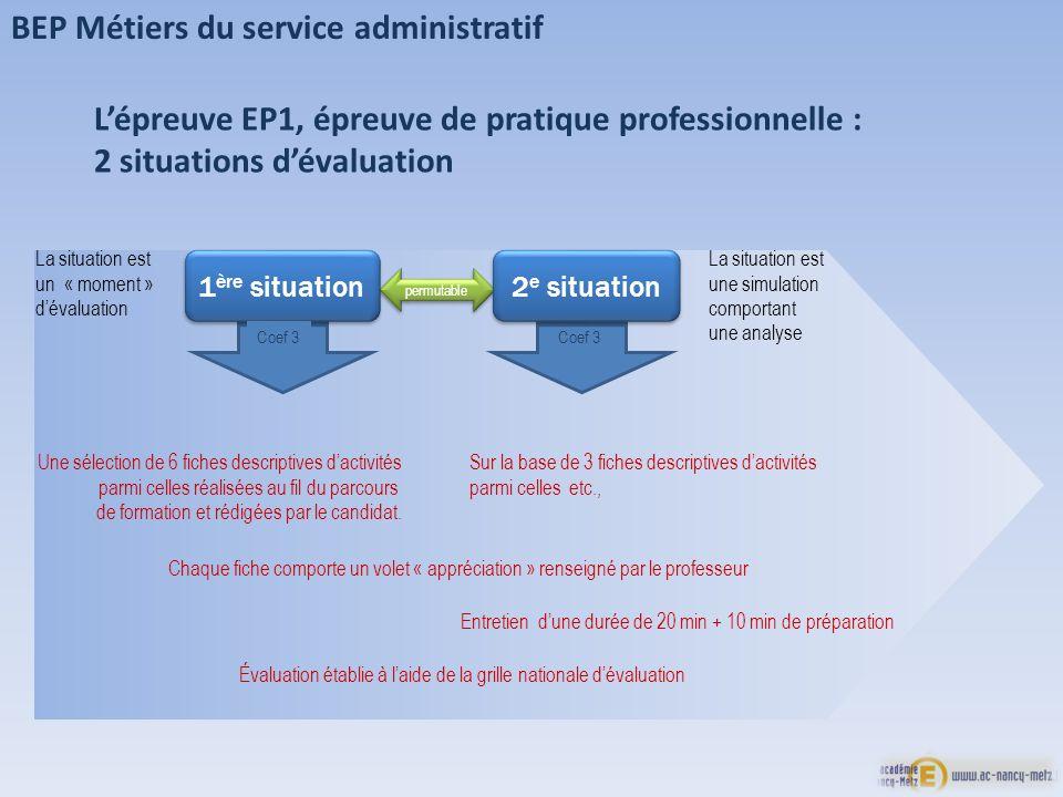 BEP Métiers du service administratif Lépreuve EP1, épreuve de pratique professionnelle : 2 situations dévaluation permutable Une sélection de 6 fiches