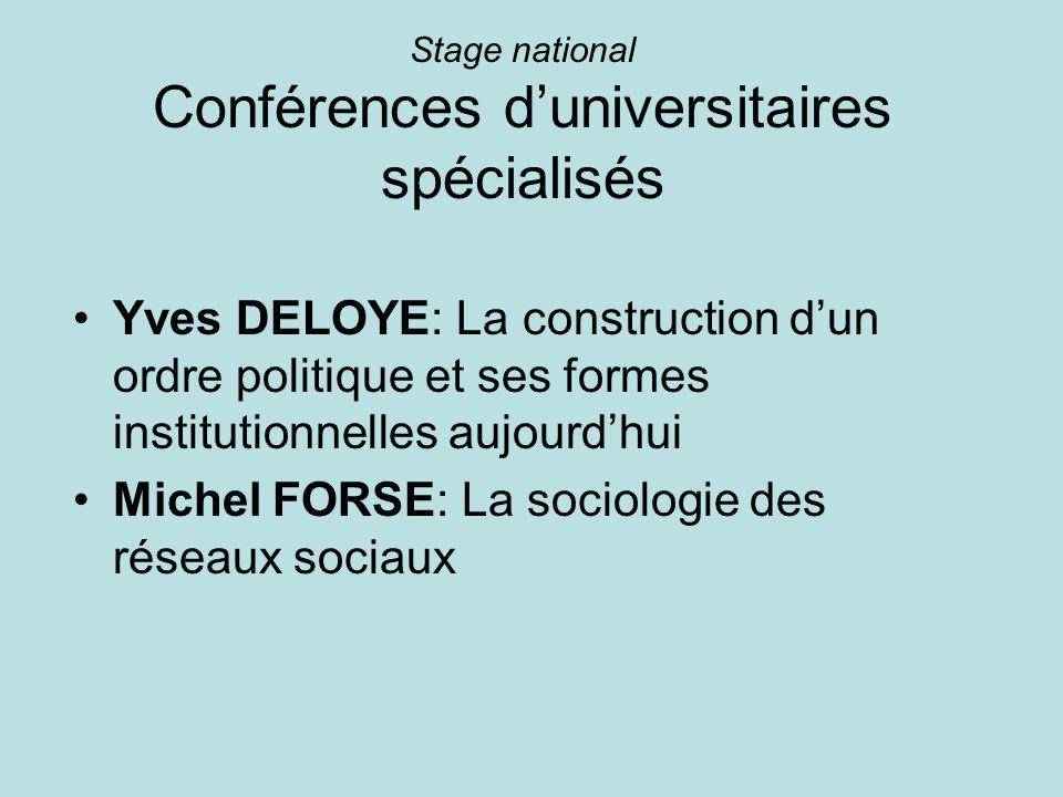 Stage national Conférences duniversitaires spécialisés Yves DELOYE: La construction dun ordre politique et ses formes institutionnelles aujourdhui Mic