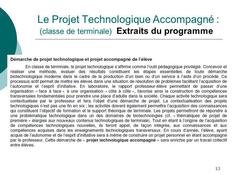 13 Le Projet Technologique Accompagné : (classe de terminale) Extraits du programme