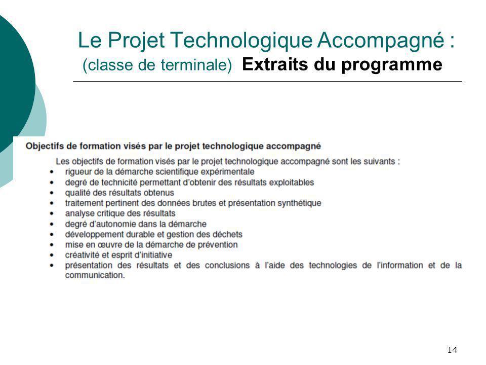 14 Le Projet Technologique Accompagné : (classe de terminale) Extraits du programme