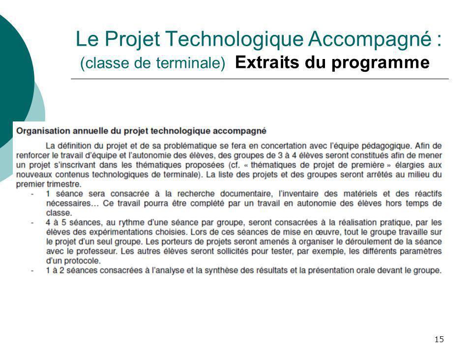 15 Le Projet Technologique Accompagné : (classe de terminale) Extraits du programme