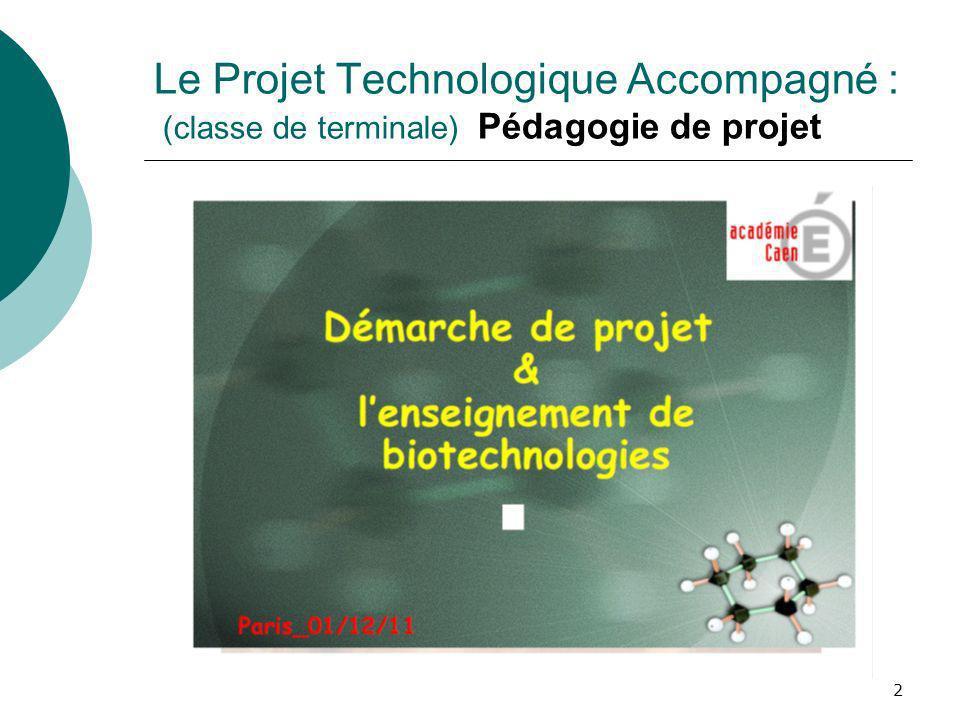 2 Le Projet Technologique Accompagné : (classe de terminale) Pédagogie de projet