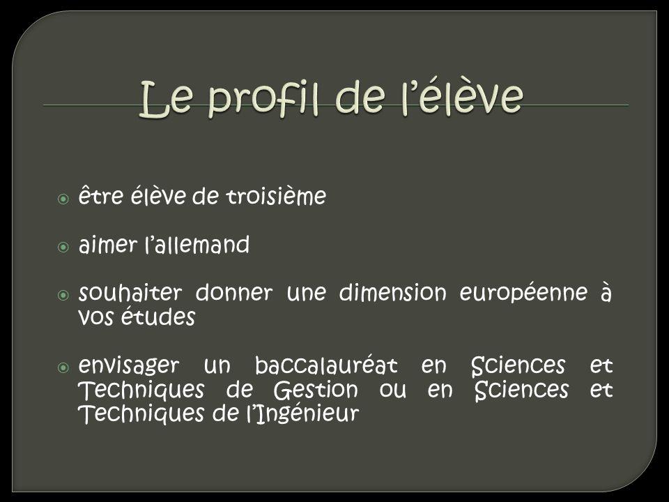 être élève de troisième aimer lallemand souhaiter donner une dimension européenne à vos études envisager un baccalauréat en Sciences et Techniques de