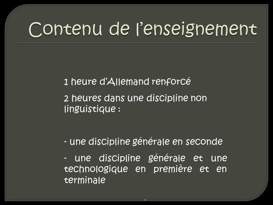 1 heure dAllemand renforcé 2 heures dans une discipline non linguistique : - une discipline générale en seconde - une discipline générale et une techn