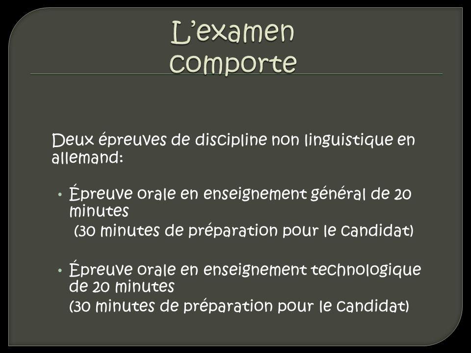 Deux épreuves de discipline non linguistique en allemand: Épreuve orale en enseignement général de 20 minutes (30 minutes de préparation pour le candi