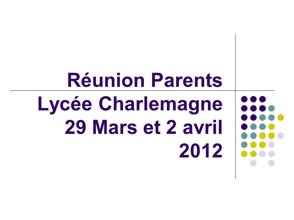 Réunion Parents Lycée Charlemagne 29 Mars et 2 avril 2012