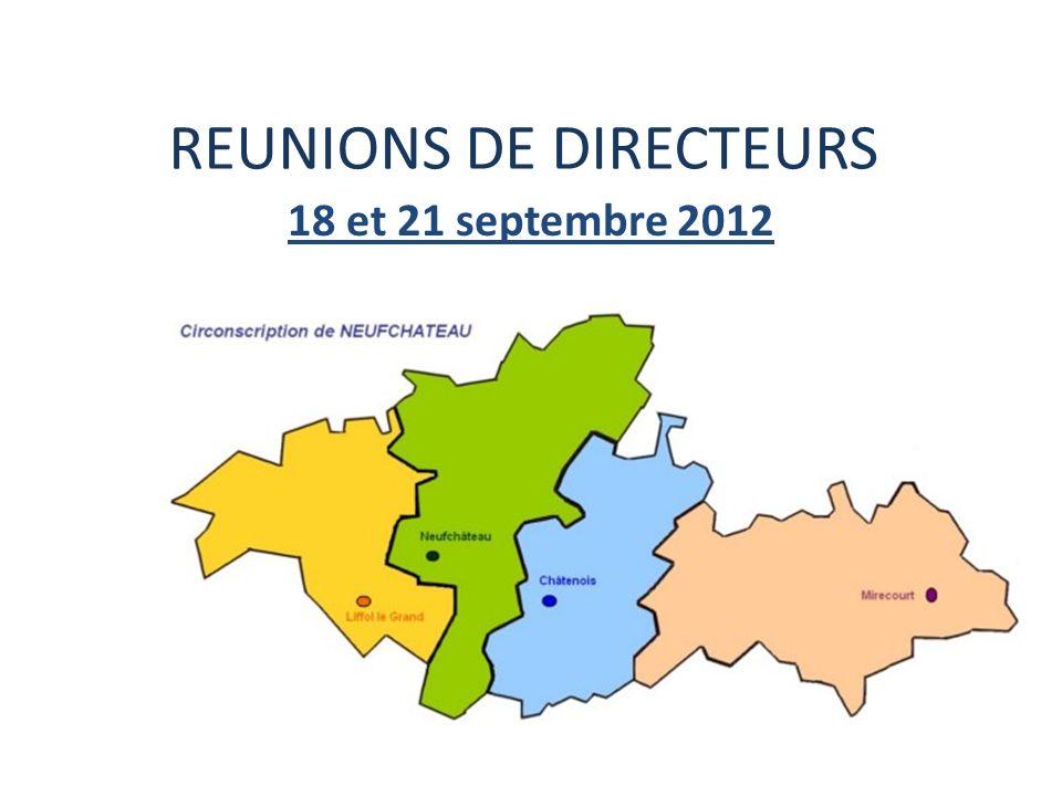REUNIONS DE DIRECTEURS 18 et 21 septembre 2012