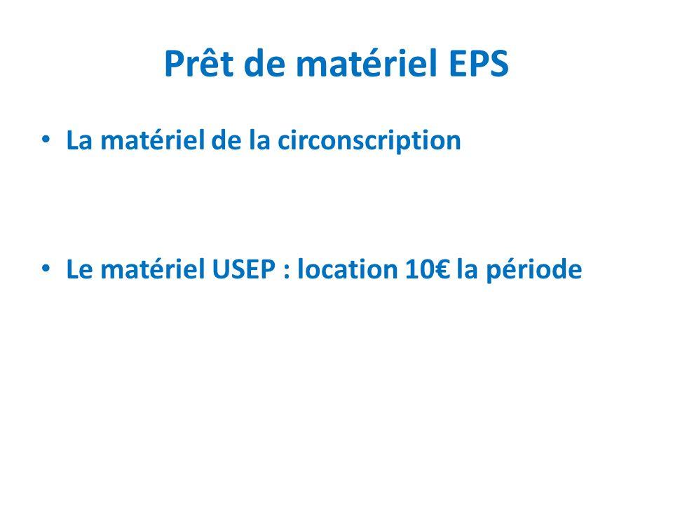 Prêt de matériel EPS La matériel de la circonscription Le matériel USEP : location 10 la période