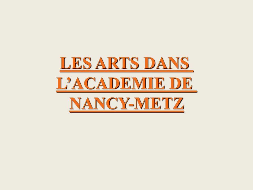 LES ARTS DANS LACADEMIE DE NANCY-METZ