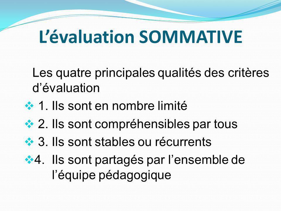 Lévaluation SOMMATIVE Les quatre principales qualités des critères dévaluation 1.