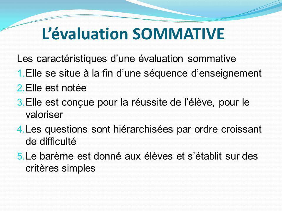 Lévaluation SOMMATIVE Les caractéristiques dune évaluation sommative 1.