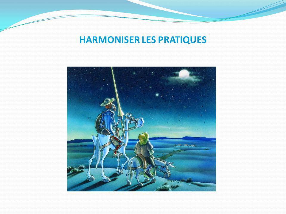 HARMONISER LES PRATIQUES