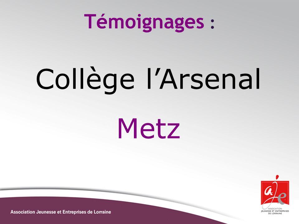 Témoignages : Collège lArsenal Metz