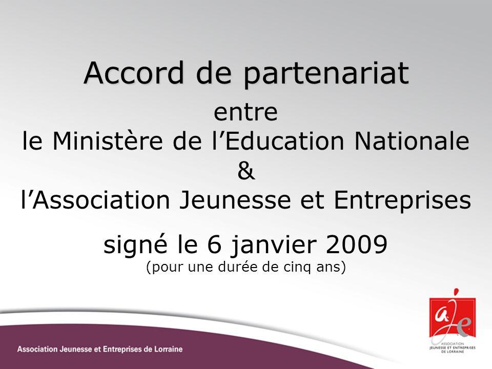 Accord de partenariat entre le Ministère de lEducation Nationale & lAssociation Jeunesse et Entreprises signé le 6 janvier 2009 (pour une durée de cin