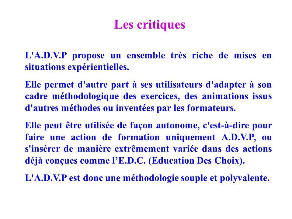 L'A.D.V.P propose un ensemble très riche de mises en situations expérientielles. Elle permet d'autre part à ses utilisateurs d'adapter à son cadre mét