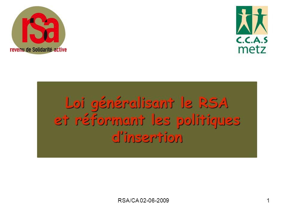 RSA/CA 02-06-20091 Loi généralisant le RSA et réformant les politiques dinsertion